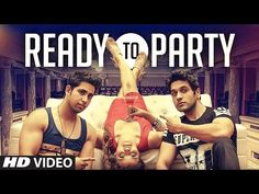 Latest Hindi and Punjabi Songs Lyrics with Full HD Video: Ready To Party Song Lyrics and HD Video – Daksh, S...