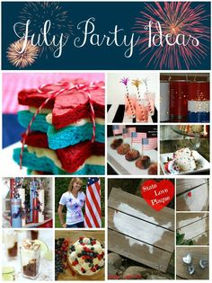 July Party Ideas round-up on www.whatscookingwithruthie.com #patriotic #summer