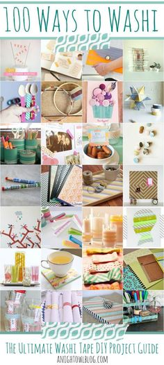 100 Ways to Washi - The Ultimate Washi Tape DIY Project Guide! TONS of great uses for your washi tape collection.