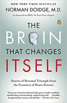 The Brain That Changes Itself: Stories of Personal Triumph from the Frontiers of Brain Science: Norman Doidge: 9780143113102: Amazon.com: Books