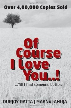 Of course I love you! by Durjoy Datta Book Club Books, Book Lists, Good Books, Novels To Read, Books To Read, Durjoy Datta, Book Hangover, Better Books, I Love You