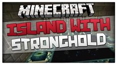 Minecraft 1.8.1 Island with STRONGHOLD At Spawn Seed! Epic seed for Mine...