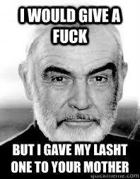 Irish humour by Sean Connery a former Bond.