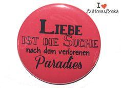Spruchbutton-50mm-Ansteckbutton-Liebe+Paradies+von+Buttons&Books+auf+DaWanda.com