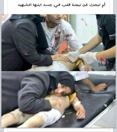 A mother in Gaza trying to listen if her son's heart is beating .. She can't belive he is dead