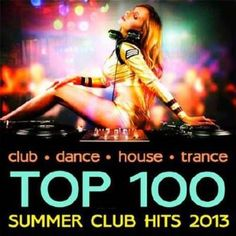 Music • VA -Top 100 Summer Club Hits 2013