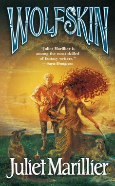 Wolfskin by Juliet Marillier - one of many great historical folkloric fantasy books From J. Marillier