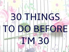30 Things To Do Before I'm 30 - Megan Time Blog