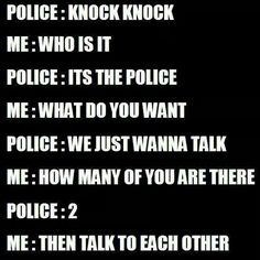 Funny pictures about Police Knock Knock. Oh, and cool pics about Police Knock Knock. Also, Police Knock Knock photos. Really Funny, The Funny, Funny Shit, Funny Stuff, Knock Knock Witze, Funny Knock Knock Jokes, Funny Texts, Funny Jokes, Funny Sarcastic