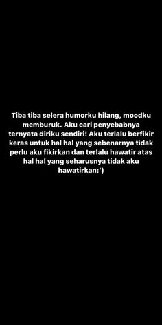 Quotes Rindu, Quotes Lucu, Cinta Quotes, Quotes Galau, Self Quotes, Tumblr Quotes, Mood Quotes, True Quotes, Story Quotes