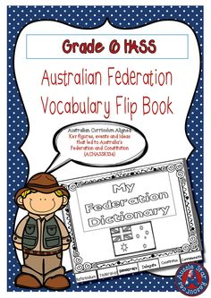 This Vocabulary Flip Book will help students to understand the following key words for this topic: ★ Constitution ★ Commonwealth ★ Delegate ★ Democracy ★ Federation ★ Referendum This resources is aligned with the Australian Curriculum content descriptor to complement your teaching of Federation and the key figures, events and ideas that led to Australia's Federation and constitution (ACHASSK134).