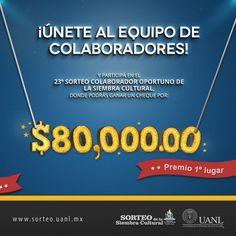 Únete al equipo colaborador, puedes ganar dinero. http://www.sorteo.uanl.mx/colaboradores/beneficios/