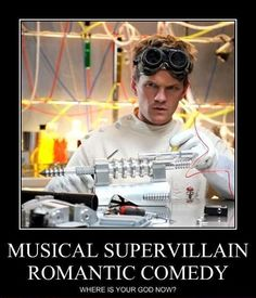 Dr. Horrible's Sing Along Blog. DARN YOU JOSS WHEDON for the ending!!! But the rest of it is so hilarious and awesome I can almost forgive him. Oh, the tragic tale of a supervillain in love with a girl who is in love with the hero. Super cute!   (Hate the caption, btw on this picture- dur)