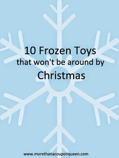 More Than A Coupon Queen : 10 Frozen Toys that won't be around by Christmas