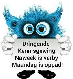 Afrikaanse Quotes, Goeie Nag, Goeie More, Morning Wish, Van, Faith, Qoutes, Lisa, Classroom