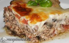 Muszaka – Rakott padlizsán recept fotóval Greece Food, Meatloaf, Lasagna, Tasty, Beef, Cheese, Ethnic Recipes, Fitt, Meals