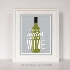 Wine Quote, Wine Print, Save Water Drink Wine, Gift for Wine Lover, Housewarming Gift, Bar Decor, Bar Print, Funny Wine Print, Bar Cart Art