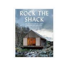 Socially Conveyed via WeLikedThis.co.uk - The UK's Finest Products -   Rock the Shack: The Architecture of Cabins, Cocoons and Hide-Outs http://welikedthis.co.uk/?p=1691