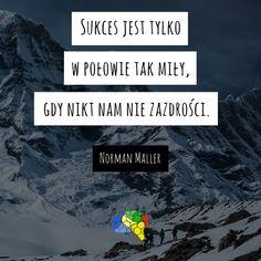 """""""Sukces jest tylko w połowie tak miły, gdy nikt nam nie zazdrości."""" ~Norman Mailer  #brainMorning"""