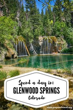 A day trip to Glenwood Springs. Spend some time at the radiant Hanging Lake Trail. www.pagesoftravel.org