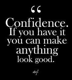 "Fashion Quotes : ""Confidence. If you have it you can make anything look good."" DVF  Gl"
