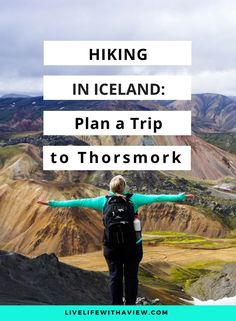 how to plan a hiking trip to Thorsmork in Iceland