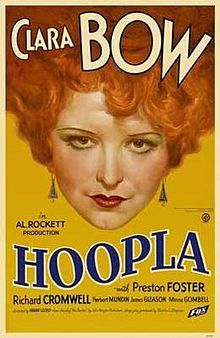 Hoop-La is a 1933 drama film notable as both a pre-code film and as the final appearance of actress Clara Bow. It was directed by Frank Lloyd and released by Fox Film Corporation, with Preston Foster, Richard Cromwell, and Minna Gombell also in the cast. The film's story is based on the play The Barker by Kenyon Nicholson, which was also filmed in 1928 under the same title as the play.