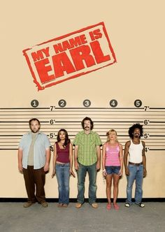 My Name Is Earl (2005–2009) A ne'er do well wins $100,000 in the lottery and decides to right all the wrongs from his past with his newfound realization.