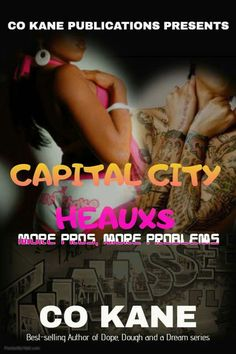 "🎊 Capital City Heauxs: More Pros, More Problems"" by Author Co Kane 🎊  Excerpt: She rolled her eyes and enjoyed the cocaine running through her body rapidly. ""What now? Can I do me?"" she said.   ""That's the thing, I've been letting you do you for a little while. Now, it's time for you to do for us. I provided you stability so provide me with a down ass woman,"" Guise replied.   Rittney sniffed her nose and smiled. ""Ok daddy,"" she purred."