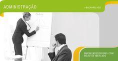 Administração - Empreendedorismo com visão de mercado.