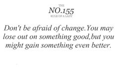 Don't be afraid of change.  You may lose out on something good, but you might gain something even better