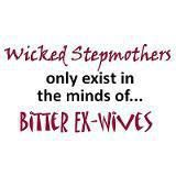 Wicked stepmothers only exist in the minds of.bitter ugly hobbit like ex-wives (so true.stepmothers do it cuz they want to and your ex didn't think u did.so suck it)! Ex Wife Quotes, Mom Quotes, Ex Wife Meme, Parent Quotes, Step Parents Quotes, Crazy Ex Wife, Bitter Ex, Funny Quotes About Exes, Baby Mama Drama
