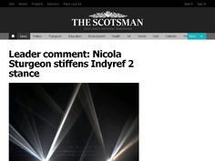 Leader comment: Nicola Sturgeon stiffens Indyref 2 stance - The Scots…