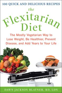 Flexitarian Diet Book, a great way to ease into being vegetarian or vegan!