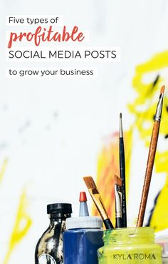 5 Types of Profitable Social Media Posts to Grow Your Business << Kyla Roma