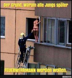 Der Grund, warum Jungs später Feuerwehrmann werden wollen..   Lustige Bilder, Sprüche, Witze, echt lustig