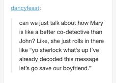 *SPOILERS* Yeah, you go, Mary! Haha I can't stop laughing at OUR boyfriend