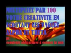 Devenir creatif grace aux ondes Alpha et theta--- eft 360 tapping developpement personnel - YouTube