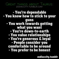 Great Things About Taurus......
