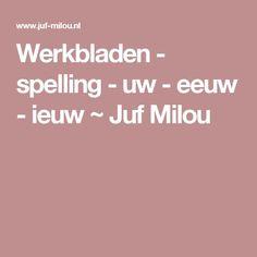 Werkbladen - spelling - uw - eeuw - ieuw ~ Juf Milou