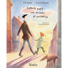"Ulf Stark / Eva Eriksson. ""Cuando papá me enseñó el universo"". Editorial Galimatazo (3 a 6 años) Kids Zone, Baseball Cards, Painting, Editorial, Grande, Products, Children's Literature, World, Children's Books"