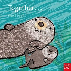 Together... by Emma Dodd. Find out more: http://nosycrow.com/product/together/
