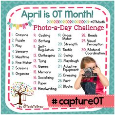 Happy OT Month! Photo-a-Day Challenge to Capture OT and promote awareness of the Occupational Therapy profession.