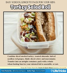 Combine diced smoked turkey, toasted almonds, halved seedless red grapes, thinly sliced celery and mayonnaise. Transfer to an airtight container; pack with a whole wheat hot dog bun for your talented kid to assemble, or not.