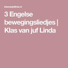 3 Engelse bewegingsliedjes   Klas van juf Linda