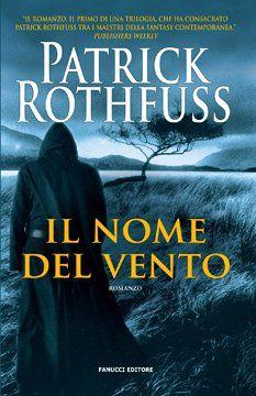 Il nome del vento - Patrick Rothfuss
