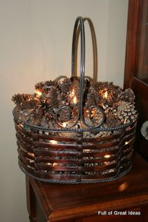 Full of Great Ideas: Pine cone basket with lights
