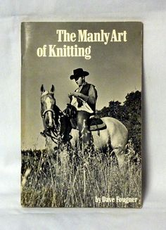 The Manly Art Of Knitting (1972)-> Maybe knitting should be your hobby!