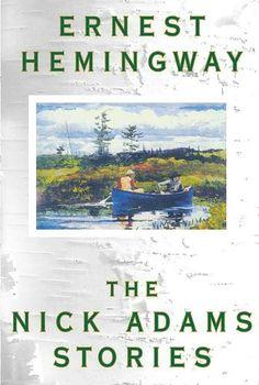 The Nick Adams Stories - Ernest Hemingway