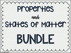 Properties and States of Matter BUNDLE